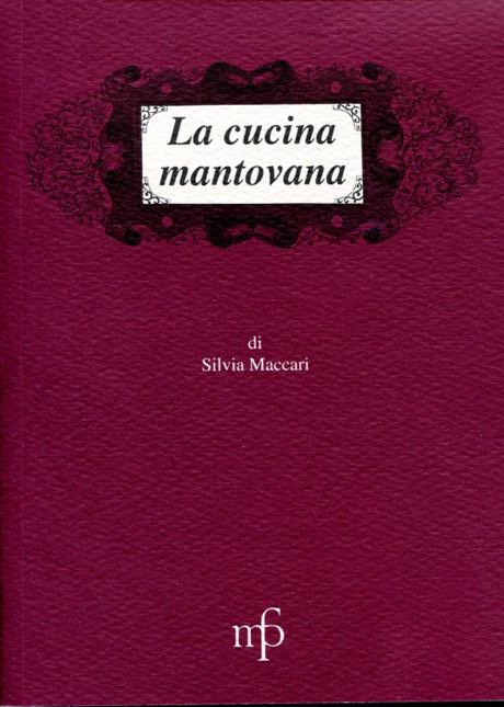 La cucina mantovana libro di maccari silvia bibliotheca culinaria - La cucina mantova ...