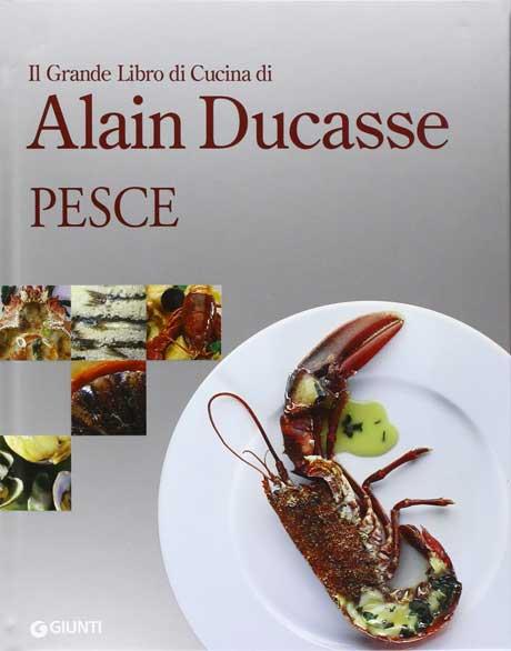 Il grande libro di cucina di alain ducasse pesce libro di ducasse alain bibliotheca culinaria - Il libro di cucina hoepli pdf ...