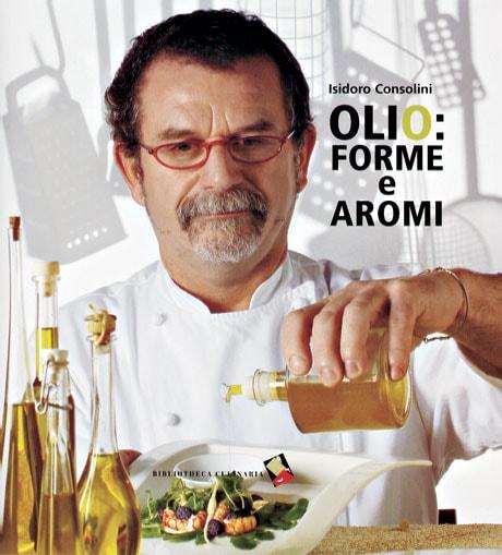 Olio forme e aromi libro di consolini isidoro bibliotheca culinaria - Aromi in cucina ...