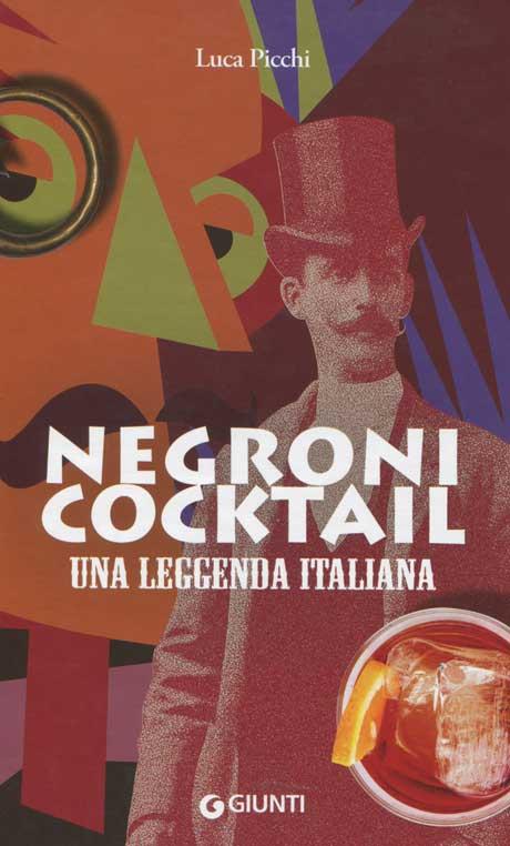 Negroni cocktail - Una leggenda italiana - Libro di PICCHI, Luca ...