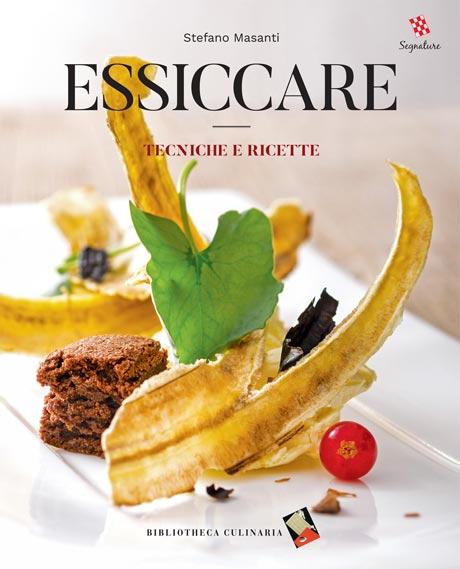 Essiccare tecniche e ricette libro di masanti stefano for Libri di cucina professionali pdf