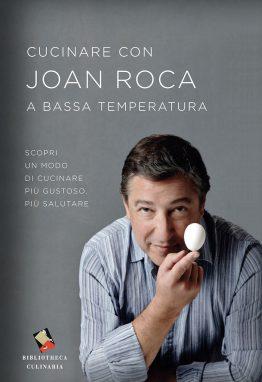 Cucinare con Joan Roca a bassa temperatura